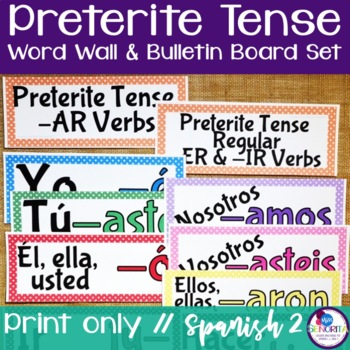Spanish Preterite Tense Verb Conjugations Word Wall & Bulletin Board Set
