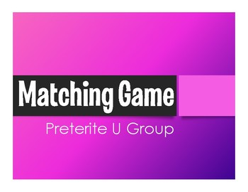 Spanish Preterite U Group Matching Game