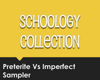 Spanish Preterite Vs Imperfect Schoology Collection Sampler