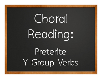 Spanish Preterite Y Group Choral Reading