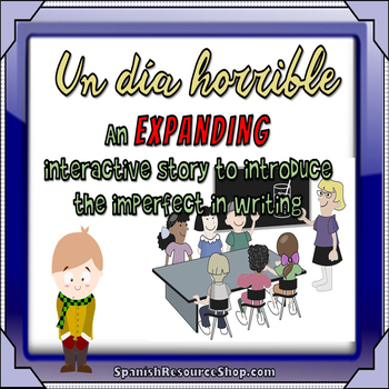 Spanish Preterite and Imperfect Expanding Story #3