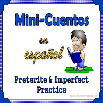 Spanish Preterite and Imperfect Mini Cuentos