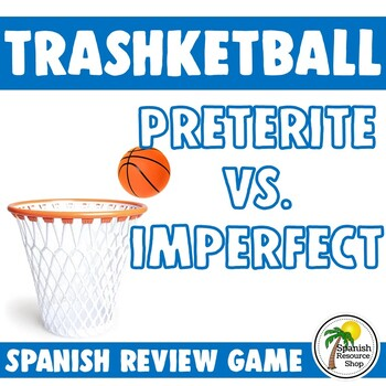 Spanish Preterite vs. Imperfect Trashketball Game