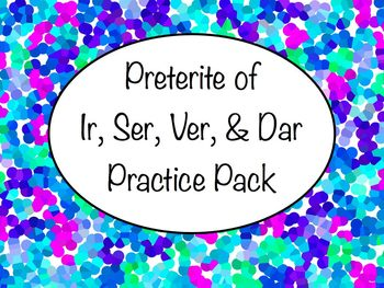 Spanish Preterite of Ir, Ser, Ver, & Dar Worksheets Practice Pack
