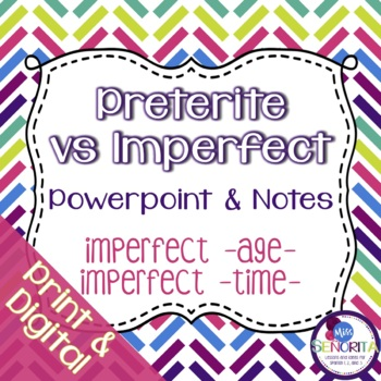 Spanish Preterite vs Imperfect: Age & Time Powerpoint & Notes 6