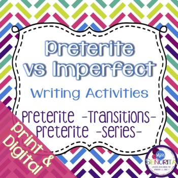Spanish Preterite vs Imperfect:  Transitions & Series Writing Exercises 3