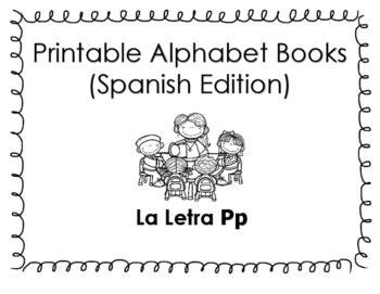 Spanish Printable Letter Books (La Letra Pp)