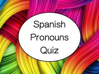 Spanish Pronouns Quiz