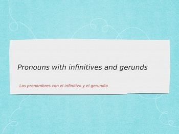 Spanish Pronouns with Infinitives and Gerunds PowerPoint Slideshow