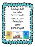 Spanish QR Code Listening Centers with Animals as Characters