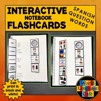 Spanish Question Words, Interrogatives Interactive Notebook Flashcards