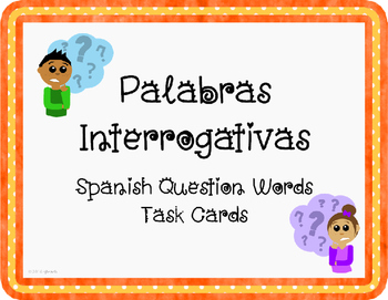 Spanish Question Words Palabras Interrogativas Task Cards