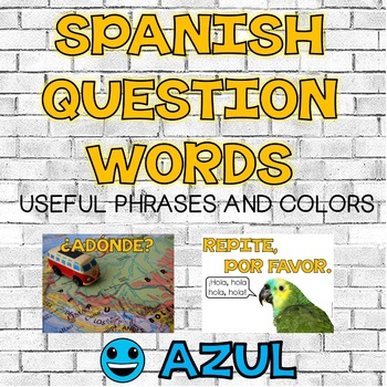 Spanish Question Words and Useful Frases