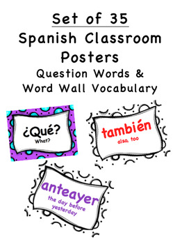 Spanish Question Words and Word Wall Posters (Set of 35)