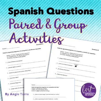 Spanish Questions Las preguntas Paired and Group Speaking Activities