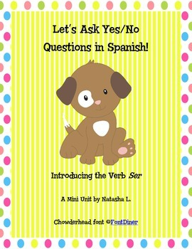 "Spanish 1: Introducing ""Ser"" and Asking Questions"