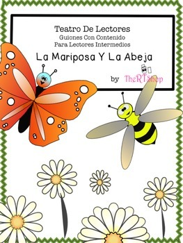 Spanish Reader's Theater Script: Reading-Science Center, Bees & Butterflies