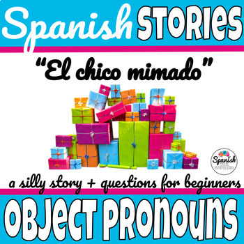 Spanish Reading:  Direct and Indirect Object pronouns