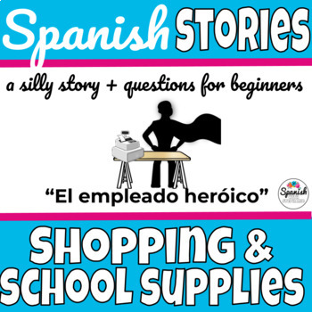 Spanish Reading: Shopping and School Supplies