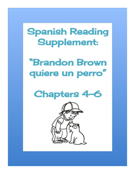 Brandon Brown Quiere Un Perro Ch. 4-6 Reading Packet