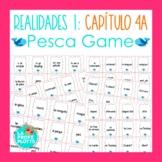 Spanish Realidades 1 Capítulo 4A Vocabulary ¡Pesca! (Go Fi
