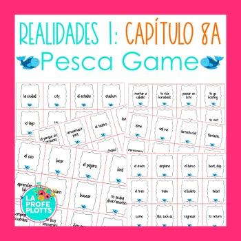 Spanish Realidades 1 Capítulo 8A Vocabulary ¡Pesca! (Go Fi