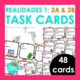 48 Spanish Realidades 1: Capítulos 2A & 2B Task Cards