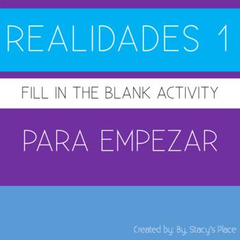 Spanish 1 Starter Fill in the blank, Realidades 1: Para Empezar