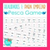 Spanish Realidades 1 Para Empezar Vocabulary ¡Pesca! (Go F