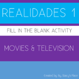 Spanish 1 Movies and Television Fill in the blank, Realidades 1: 9A