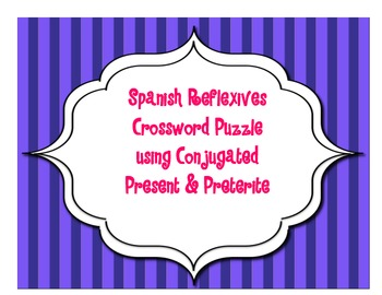 Spanish Reflexive CROSSWORD Present/Preterite Tenses
