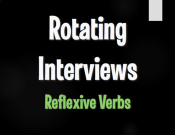 Spanish Reflexive Verb Rotating Interviews
