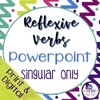 Spanish Reflexive Verbs Powerpoint - singular only