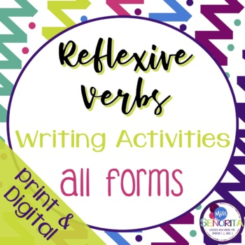 Spanish Reflexive Verbs Writing Activities - all forms