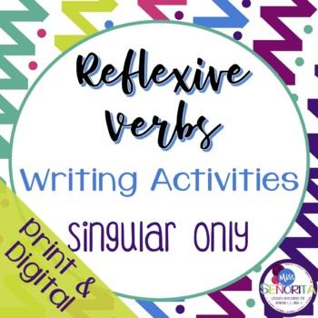 Spanish Reflexive Verbs Writing Activities - singular only