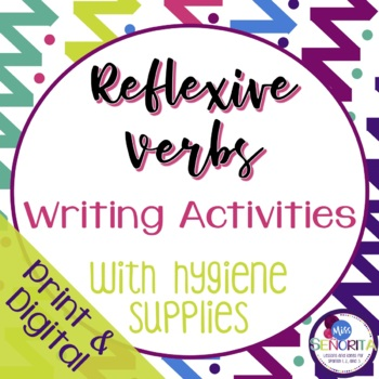 Spanish Reflexive Verbs Writing Activities with Hygiene Supplies