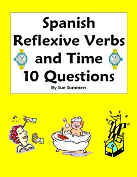 Spanish Reflexive Verbs and Time 10 Questions