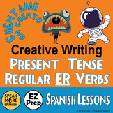 Spanish Regular Present Tense Verbs with ER Endings. Creative Writing!