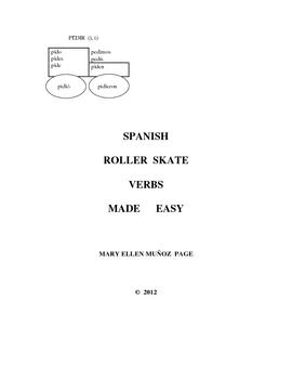 Spanish Roller Skate Verbs Made Easy (Preterite Root Change)