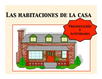 Spanish Rooms in the House-Habitaciones Presentation and Activities