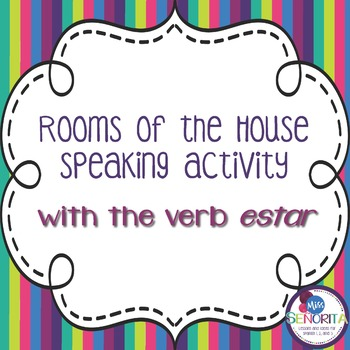 Spanish Rooms of the House with Estar Speaking Activity