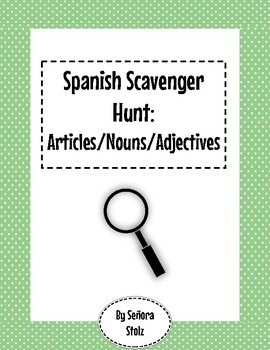 Spanish Scavenger Hunt: Articles/Nouns/Adjectives