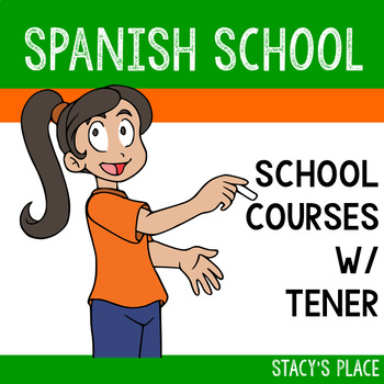 Spanish School Courses with Tener (Answer Key Included)
