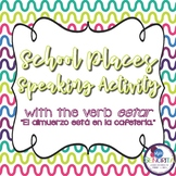 Spanish School Places Speaking Activity - with the verb estar