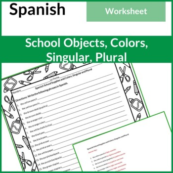 Spanish School Supplies, Colors, Singular, Plural Practice (Answer Key Included)