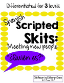 Spanish Scripted Skits - ¿Quien es? - 4 Differentiated Gui