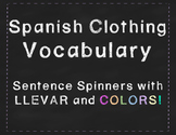 Spanish Sentence Spinners with Clothing Vocabulary + Llevar + Colors