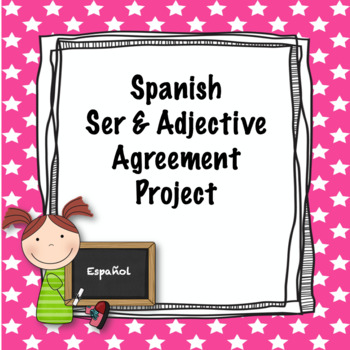 Spanish Ser and Adjective Agreement Project