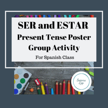 Spanish Ser and Estar Poster Group Activity Practice