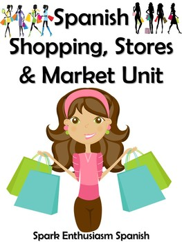 Spanish Shopping, Stores, and Market Unit (18 pages)